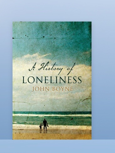 A History of Loneliness by John Boyne - Review by Vincent Hanley