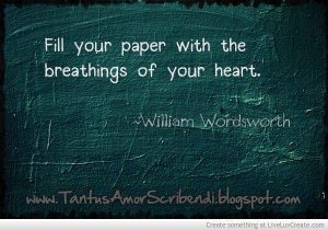 fill_your_paper_with_the_breathings_of_your_heart_william_wordsworth_quote-387875